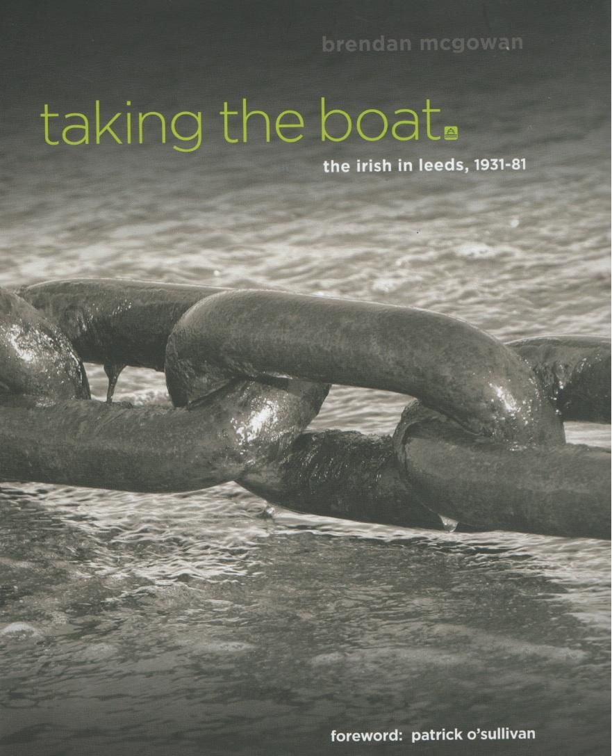 Taking The Boat: The Irish In Leeds